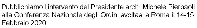 Pubblichiamo l'intervento del Presidente arch